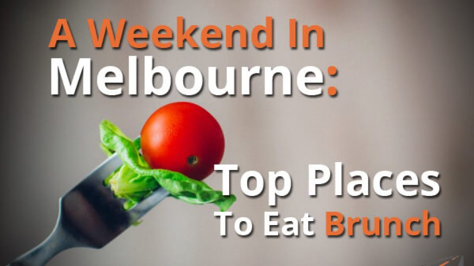 A Weekend In Melbourne Top Places To Eat Brunch