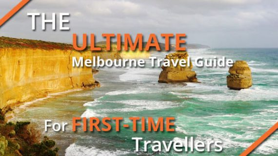 The Ultimate Melbourne Travel Guide For First-Time Travellers