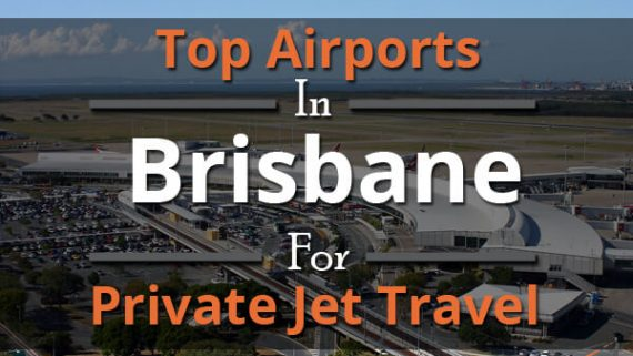 Top Airports In Brisbane For Private Jet Travel