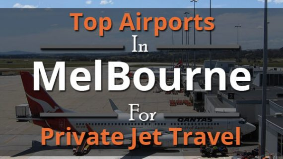 Top Airports In Melbourne For Private Jet Travel
