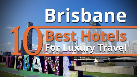 Brisbane 10 Best Hotels For Luxury Travel