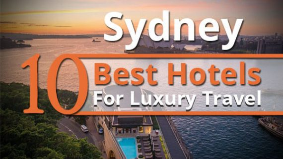 Sydney 10 Best Hotels For Luxury Travel.
