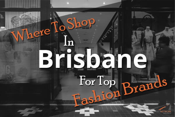 Where-To-Shop-In-Brisbane-For-Top-Fashion-Brands