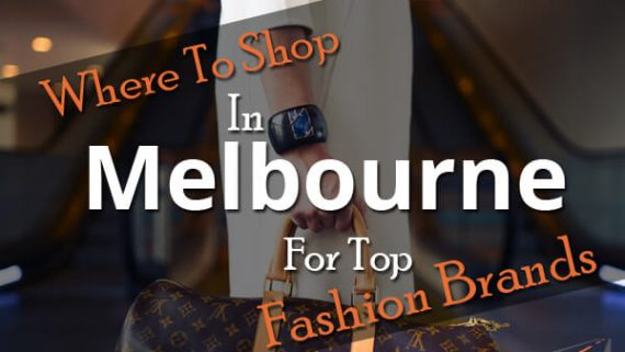 Where To Shop In Melbourne For Top Fashion Brands