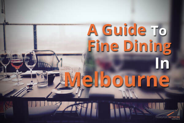 A Guide To Fine Dining In Melbourne