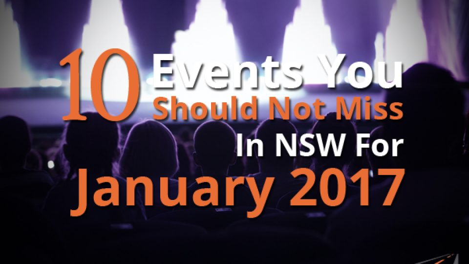 10 Events You Should Not Miss In NSW For January 2017