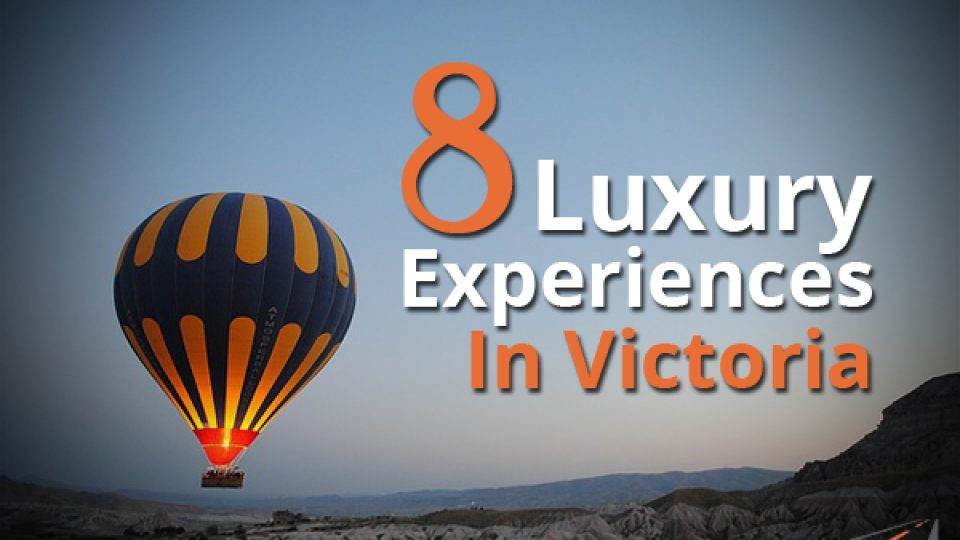 8 Luxury Experiences In Victoria