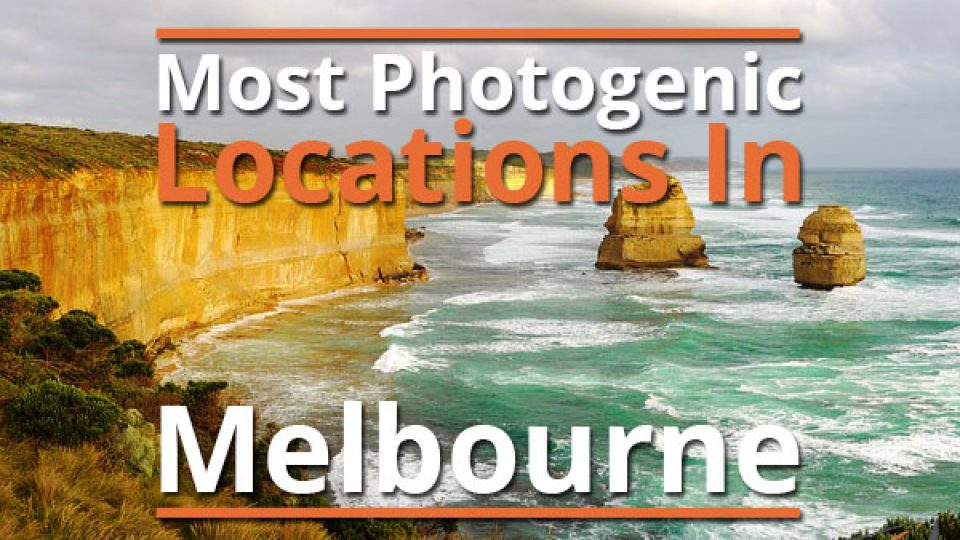 Most Photogenic Locations In Melbourne