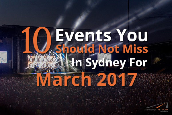 10 Events You Should Not Miss In Sydney For March 2017