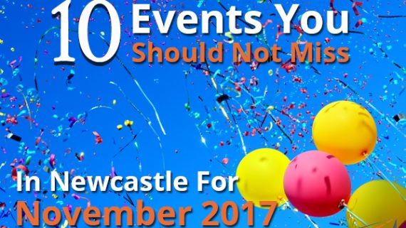 10 Events You Should Not Miss In Newcastle For November 2017