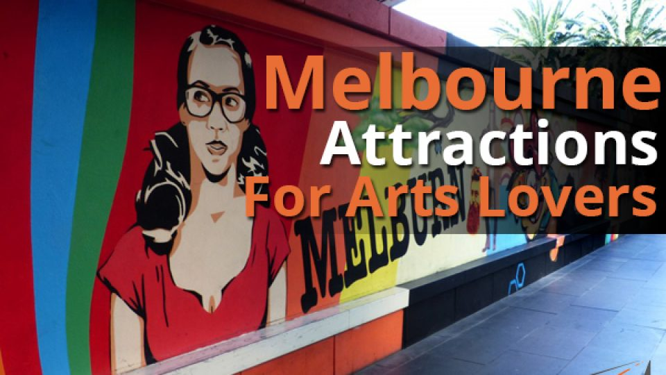 Melbourne Attractions For Arts Lovers