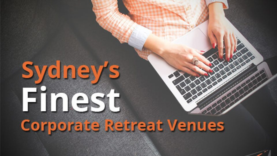 Sydney's Finest Corporate Retreat Venues
