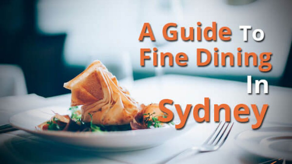 A Guide To Fine Dining In Sydney