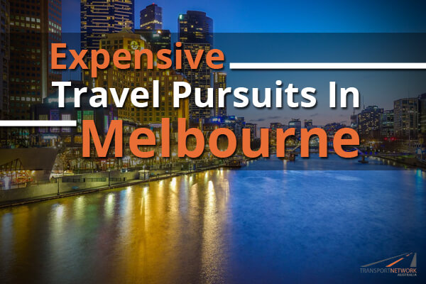 Expensive Travel Pursuits In Melbourne