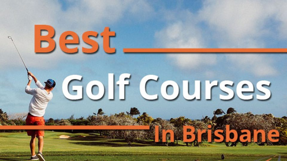 Best Golf Courses In Brisbane
