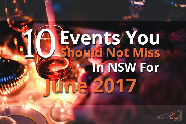 10 Events You Should Not Miss In NSW For June 2017