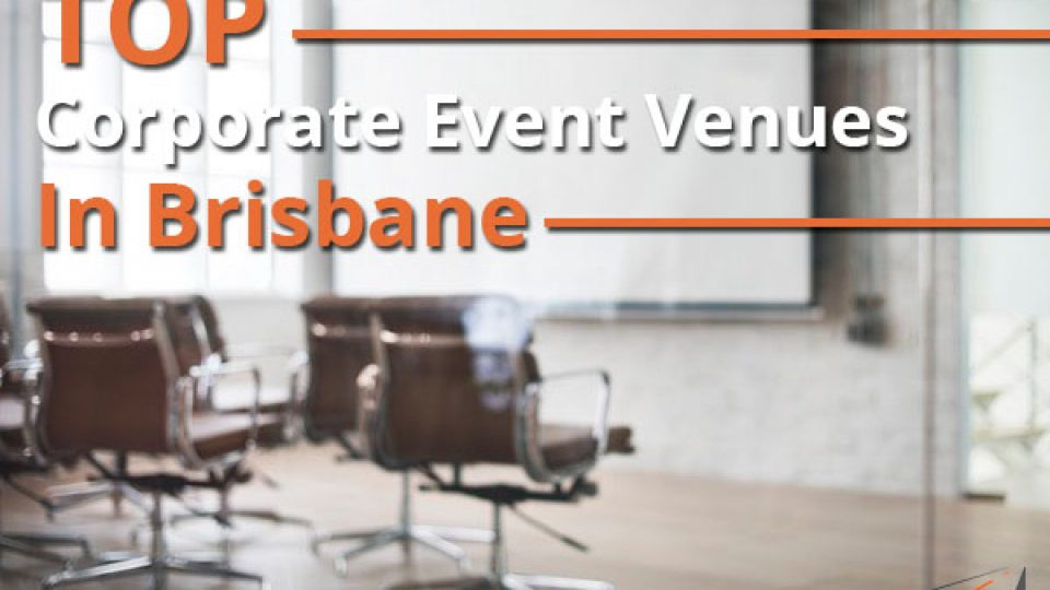 Top Corporate Event Venues In Brisbane