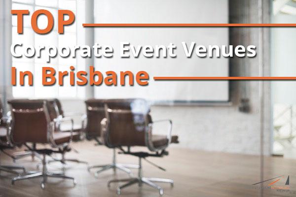 Top Corporate Event Venues In Brisbane