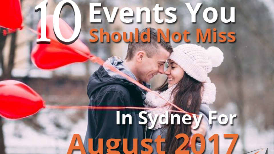 10 Events You Should Not Miss In Sydney For August 2017
