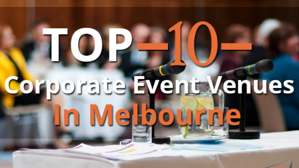 Top Corporate Event Venues In Melbourne