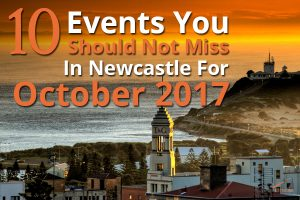 10 Events You Should Not Miss In Newcastle For October 2017